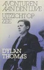 Avonturen aan den lijve - Dylan Thomas, Max Schuchart (ISBN 9789029548625)