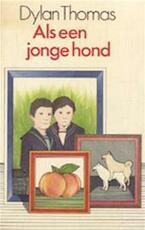 Als een jonge hond - Dylan Thomas, Hugo [vert.] Claus (ISBN 9789029548557)