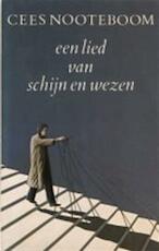 Een lied van schijn en wezen - Cees Nooteboom