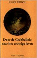 Door de grebbelinie naar het eeuwige leven - J. Rulof (ISBN 9789070554019)