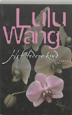 Het tedere kind - Lulu Wang (ISBN 9789022540305)