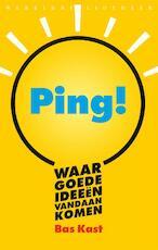 Ping! Waar goede ideeën vandaan komen - Bas Kast (ISBN 9789028426436)