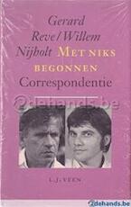 Met niks begonnen - Gerard Kornelis van het Reve, Willem Nijholt (ISBN 9789025423933)