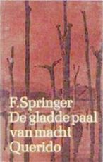 De gladde paal van macht - F. Springer (ISBN 9789021482842)
