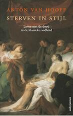 Sterven in stijl - Anton van Hooff (ISBN 9789026332005)