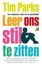 Leer ons stil te zitten - Tim Parks (ISBN 9789041711687)