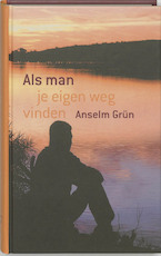 Als man je eigen weg vinden - Anselm Grun (ISBN 9789059959927)