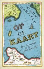 Op de kaart - Simon Garfield (ISBN 9789460581120)