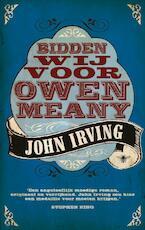 Bidden wij voor Owen Meany - John Irving (ISBN 9789023429227)