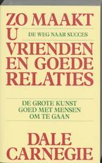 Zo maakt u vrienden en goede relaties - Dale Carnegie (ISBN 9789060575253)