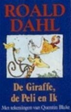 De giraffe, de peli en ik - Roald Dahl, Quentin Blake, Huberte Vriesendorp