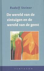 De wereld van de zintuigen en de wereld van de geest - Rudolf Steiner (ISBN 9789490455729)