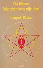 De mens, meester van zijn lot - Inayat (khan, Hazrat) (ISBN 9789063252427)