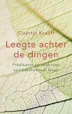 Leegte achter de dingen - Claartje Kruijff (ISBN 9789026332760)