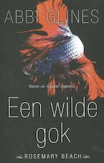 Een wilde gok - Abbi Glines (ISBN 9789045208343)