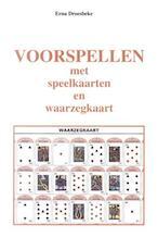 Voorspellen met speelkaarten en waarzegkaart - Erna Droesbeke (ISBN 9789064580475)