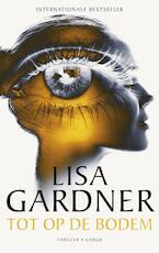 Tot op de bodem - Lisa Gardner (ISBN 9789023496892)