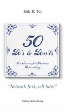 50 Do's & Don'ts for successful business networking - Rob B. Tol (ISBN 9789461851482)