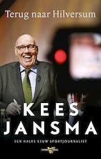 Terug naar Hilversum - Kees Jansma (ISBN 9789048833467)