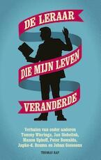 De leraar die mijn leven veranderde - Tommy Wieringa, Jan Siebelink, Manon Uphoff, Peter Buwalda, Japke-d Bouma, Johan Gossens (ISBN 9789400405523)