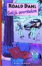 Gelijk oversteken - Roald Dahl (ISBN 9789029052214)