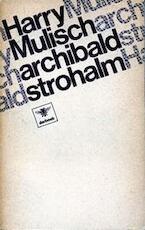 Archibald Strohalm - Harry Mulisch (ISBN 9789023420927)