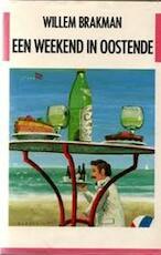 Een weekend in Oostende - Willem Brakman (ISBN 9789070038533)