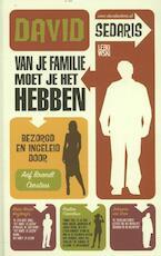 Van je familie moet je het hebben - David Sedaris (ISBN 9789048816484)
