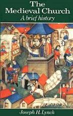 The Medieval Church - Joseph H. Lynch (ISBN 9780582494671)