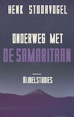 Onderweg met de Samaritaan - Henk Stoorvogel (ISBN 9789029726153)