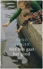 Met ons gaat het goed - Arno Geiger (ISBN 9789023420583)