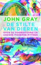 De stilte van dieren - John Gray (ISBN 9789026326509)