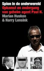 Spion in de onderwereld - Marian Husken (ISBN 9789460032035)