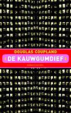 De kauwgomdief - Douglas Coupland, Roger Thorpe (ISBN 9789041410214)