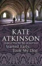 Started Early, Took My Dog - Kate Atkinson (ISBN 9780552776851)