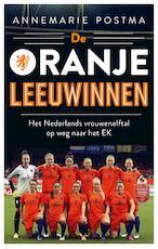 De Oranje Leeuwinnen - Annemarie Postma (ISBN 9789026337727)