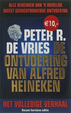 De ontvoering van Alfred Heineken - Peter R de Vries (ISBN 9789026122767)