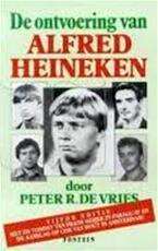 De ontvoering van Alfred Heineken - Peter R. de Vries (ISBN 9789026109911)