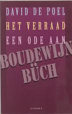 Het verraad: een ode aan Boudewijn Büch - David de Poel (ISBN 9789075323818)