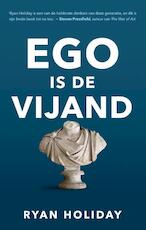Ego is de vijand - Ryan Holiday (ISBN 9789400508910)