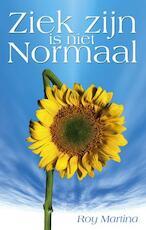 Ziek zijn is niet normaal - Roy. Martina (ISBN 9789055991587)