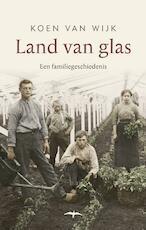 Land van glas - Koen van Wijk (ISBN 9789400406445)