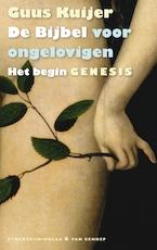 De Bijbel voor ongelovigen 1 - Guus Kuijer (ISBN 9789025303587)