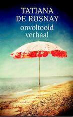 Onvoltooid verhaal - TATIANA de Rosnay (ISBN 9789047203889)