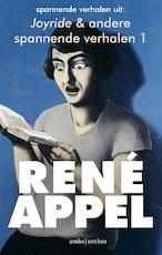 Spannende verhalen uit Joyride & andere spannende verhalen 1 - René Appel (ISBN 9789026340628)