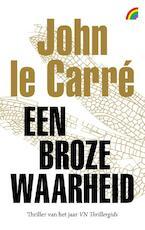 Een broze waarheid - John le Carré (ISBN 9789041712561)