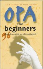 Opa voor beginners - Jack Botermans, Frank van Ark (ISBN 9789058971739)