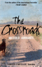 The Crossroads - Niccolò Ammaniti (ISBN 9781847670373)