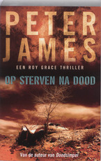 Op sterven na dood - P. James, Peter James (ISBN 9789026125294)