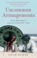 Uncommon Arrangements - Katie Roiphe (ISBN 9781844082711)